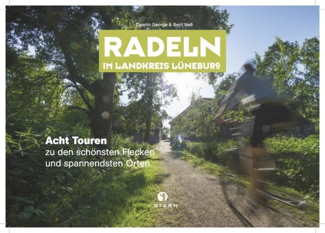 Coverbild vom Buch RADELN im Landkreis Lüneburg 2018 Acht Touren zu den schönsten Flecken und spannendesten Orten